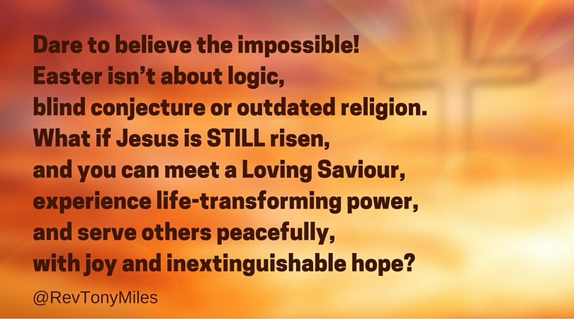EASTER Dare to believe the impossible