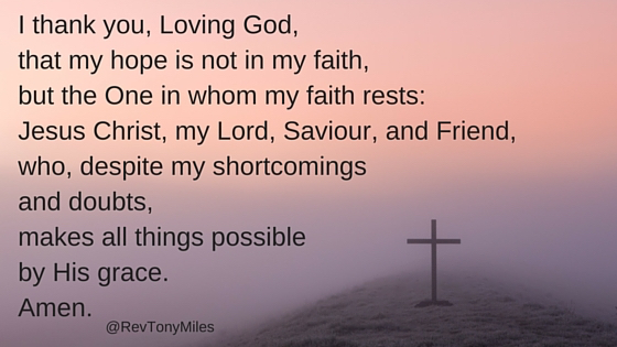 My hope is not in my faith